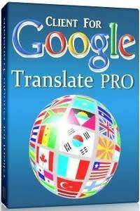 Translate Pro 5.2.604 Client for Google